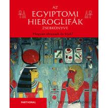 Az egyiptomi hieroglifák zsebkönyve - Hogyan olvassuk és írjuk?
