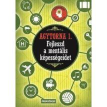 Agytorna 1. - Fejleszd a mentális képességeidet