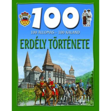 Erdély története - 100 állomás - 100 kaland