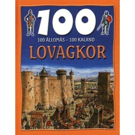 Lovagkor - 100 állomás - 100 kaland