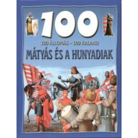 Mátyás és a Hunyadiak - 100 állomás - 100 kaland