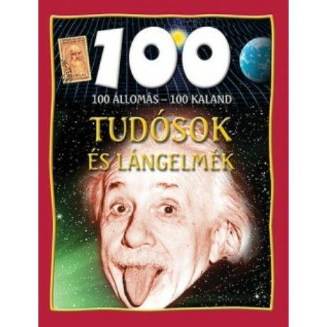 Tudósok és lángelmék - 100 állomás - 100 kaland