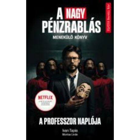 A nagy pénzrablás - A professzor naplója