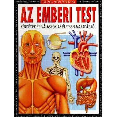 Az emberi test - Tudd meg, miért és hogyan (antikvár)