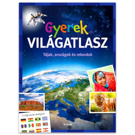 Gyerek világatlasz: Tájak, országok és rekordok