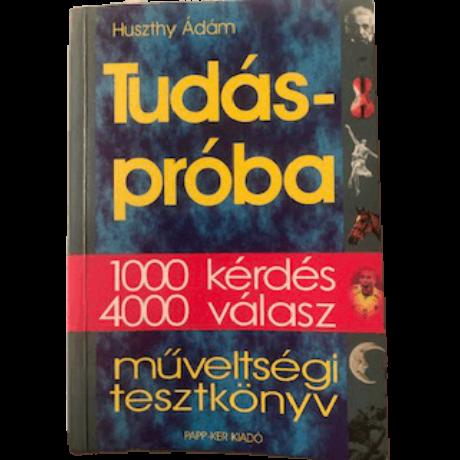 Tudáspróba - 1000 kérdés, 4000 válasz (antikvár)
