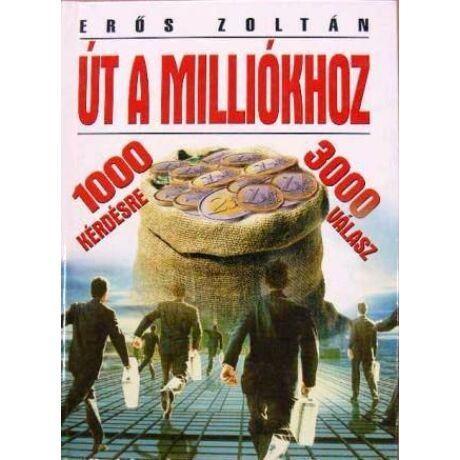 Út a milliókhoz - 1000 kérdés, 3000 válasz (antikvár)